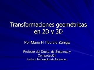 Transformaciones geométricas en 2D y 3D