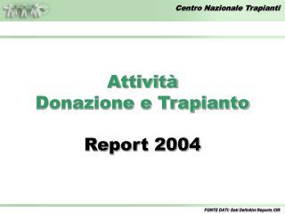 Attività Donazione e Trapianto Report 2004