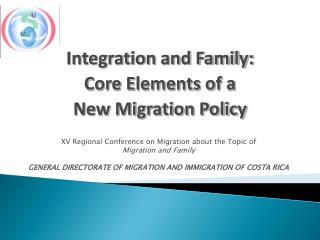Integración y Familia: Ejes de una nueva  Política Migratoria