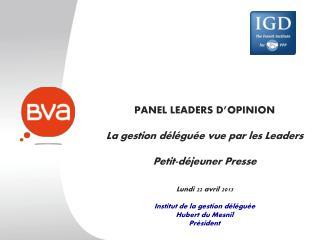 PANEL LEADERS D'OPINION La gestion déléguée vue par les Leaders Petit-déjeuner Presse