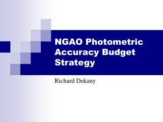 NGAO Photometric Accuracy Budget Strategy