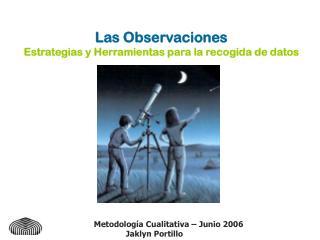 Las Observaciones Estrategias y Herramientas para la recogida de datos