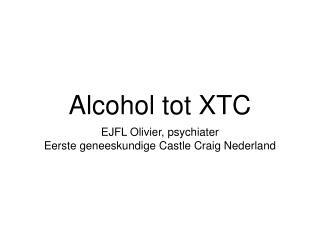Alcohol tot XTC
