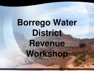 Borrego Water District  Revenue Workshop