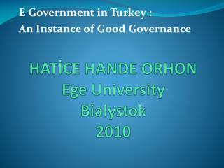 HATİCE HANDE ORHON Ege  University Bialystok 2010