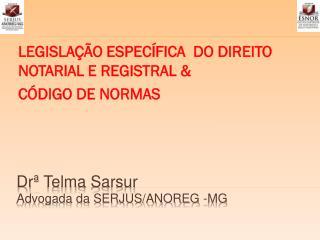 D rª  Telma  Sarsur Advogada da SERJUS/ANOREG -MG