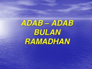ADAB – ADAB BULAN RAMADHAN
