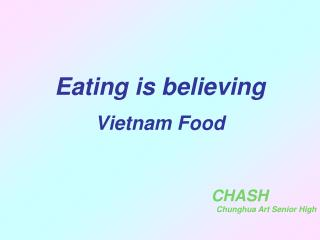 Eating is believing