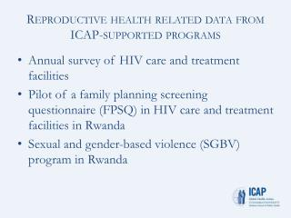 Reproductive health related data from ICAP-supported programs