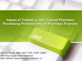 Impact of Trained vs. Non-Trained Pharmacy Purchasing Professionals on Pharmacy Finances