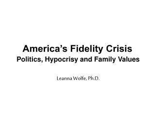 America's Fidelity Crisis