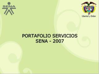 PORTAFOLIO SERVICIOS SENA - 2007