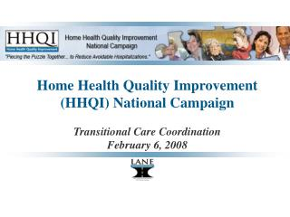 Home Health Quality Improvement  HHQI National Campaign   Transitional Care Coordination February 6, 2008
