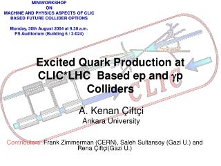 Excited Quark Production at  CLIC*LHC   Based ep and  g p  Colliders