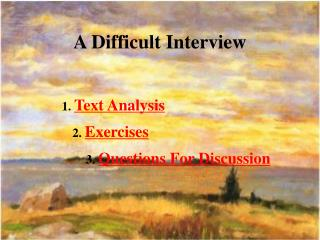A Difficult Interview
