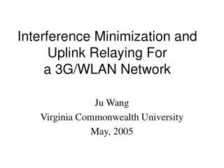 Interference Minimization and Uplink Relaying For a 3G/WLAN Network