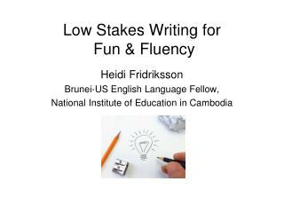 Low Stakes Writing for   Fun & Fluency