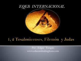 1, 2 Tesalonicenses, Filem�n  y Judas