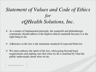 Statement of Values and Code of Ethics  for eQHealth Solutions, Inc.