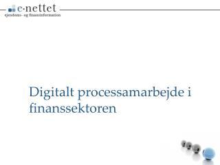 Digitalt processamarbejde i finanssektoren