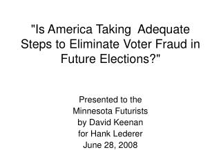"""""""Is America Taking Adequate Steps to Eliminate Voter Fraud in Future Elections?"""""""