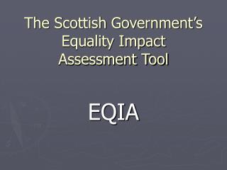The Scottish Government's Equality Impact  Assessment Tool
