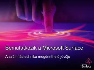 Bemutatkozik a Microsoft  Surface