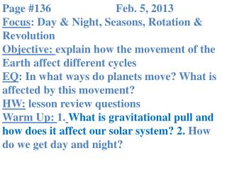 Page #136			Feb. 5, 2013 Focus : Day & Night, Seasons, Rotation & Revolution