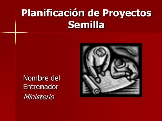 Planificación  de  Proyectos Semilla