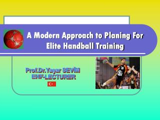 A Modern Approach to Planing For  Elite Handball Training