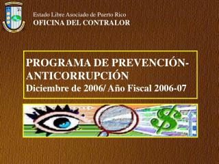 PROGRAMA DE PREVENCIÓN- ANTICORRUPCIÓN Diciembre de 2006/ Año Fiscal 2006-07