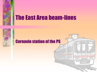 The East Area beam-lines