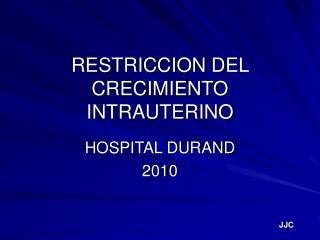 RESTRICCION DEL CRECIMIENTO INTRAUTERINO