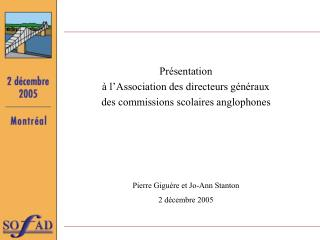 Présentation à l'Association des directeurs généraux des commissions scolaires anglophones