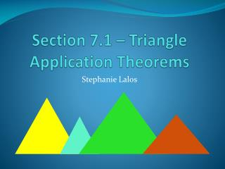 Section 7.1 – Triangle Application Theorems