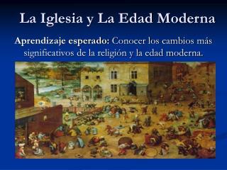 La Iglesia y La Edad Moderna