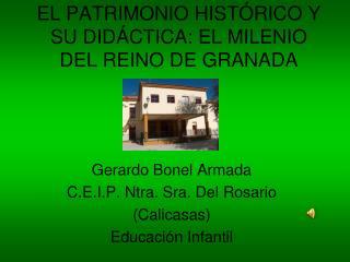 EL PATRIMONIO HISTÓRICO Y SU DIDÁCTICA: EL MILENIO DEL REINO DE GRANADA