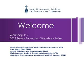 Welcome Workshop # 2 2013 Senior Promotion Workshop Series