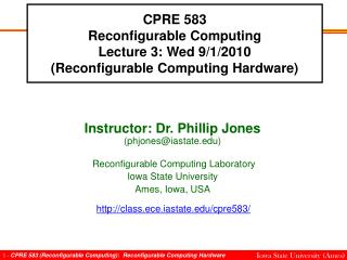 CPRE 583 Reconfigurable Computing Lecture 3: Wed 9/1/2010 (Reconfigurable Computing Hardware)