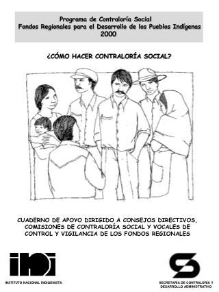 Programa de Contraloría Social      Fondos Regionales para el Desarrollo de los Pueblos Indígenas