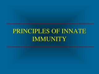 PRINCIPLES OF INNATE IMMUNITY