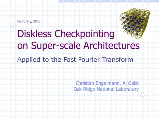 Diskless Checkpointing on Super-scale Architectures