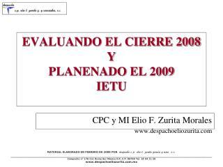 EVALUANDO EL CIERRE 2008 Y PLANENADO EL 2009 IETU