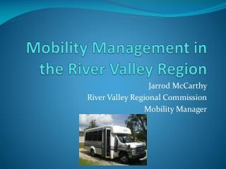 Mobility Management in the River Valley Region