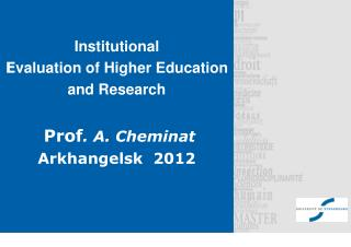 Institutional E valuation of Higher Education and Research  Prof . A. Cheminat Arkhangelsk  2012