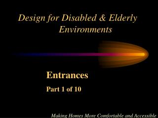 Design for Disabled  Elderly  Environments