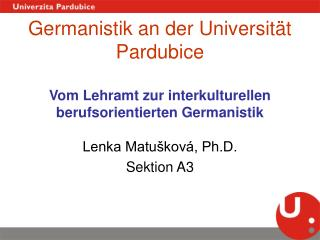Lenka Matušková, Ph.D. Sektion A3