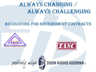 Always Changing /                Always Challenging Accounting for Government Contracts