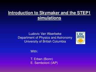 Ludovic Van Waerbeke Department of Physics and Astronomy University of British Columbia