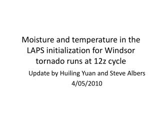 Moisture and temperature in the LAPS initialization for Windsor tornado runs at 12z cycle